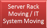 Server Rack Moving / IT System Moving